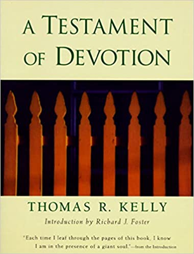 A Testament of Devotion: Thomas R  Kelly: 9780060643614: Amazon com