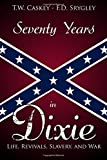 img - for Seventy Years In Dixie: Life, Revivals, Slavery, and War (Restoration Movement Library) book / textbook / text book