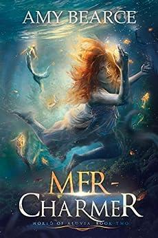 Mer-Charmer (World of Aluvia Book 2) by [Bearce, Amy]