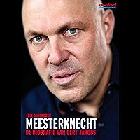 Meesterknecht: de biografie van Gert Jakobs