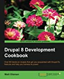 Book cover from Drupal 8 Development Cookbook by Matt Glaman