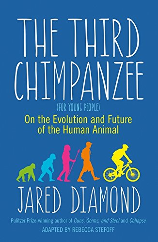 Third Chimpanzee; The: On the Evolution and Future of the Human Animal