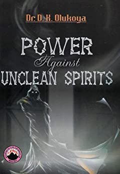 Power Against Unclean Spirits by [Olukoya, Dr. D. K. ]