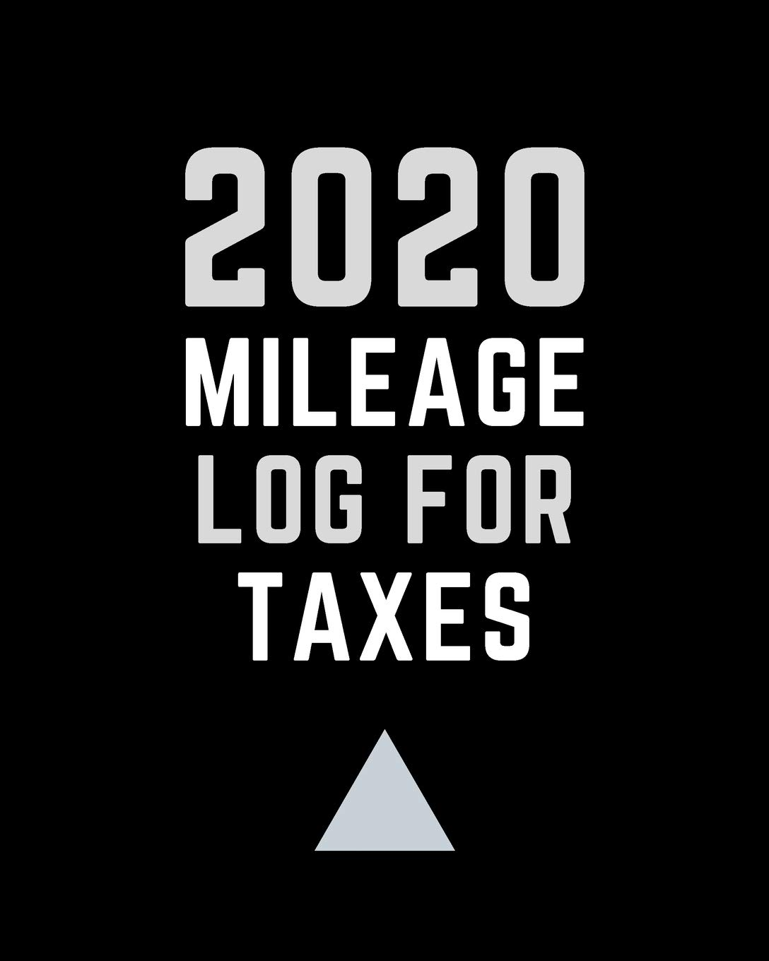Business Tax Deduction 2020.Amazon Com 2020 Mileage Log For Taxes Track Record Miles