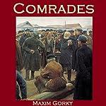 Comrades | Maxim Gorky