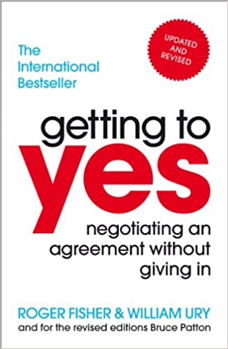 Getting To Yes – by Roger Fisher and William Ury