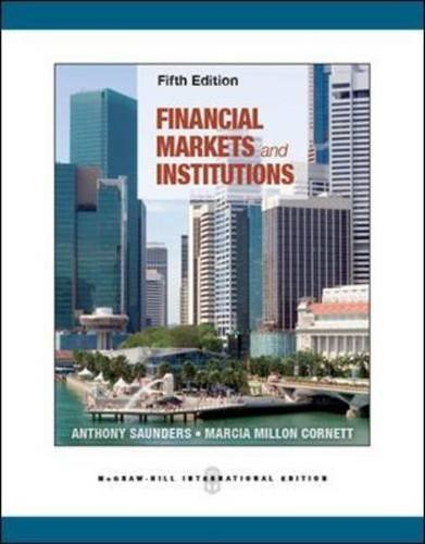 Financial Markets and Institutions by Saunders, Anthony, Cornett, Marcia Millon 5th International edition (2012) Paperback
