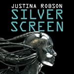Silver Screen | Justina Robson