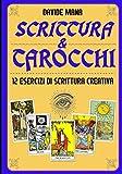 Scrittura & Tarocchi: 12 Esercizi di Scrittura Creativa (Italian Edition)