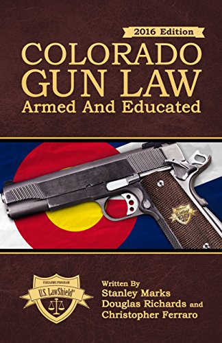 Colorado gun law armed and educated kindle edition by stanley colorado gun law armed and educated by marks stanley richards douglas fandeluxe PDF