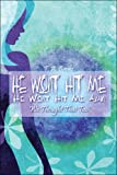 He Won't Hit Me, He Won't Hit Me Again, We Thought That Too, T. Banks, 1424177820