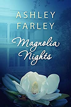 Magnolia Nights by [Farley, Ashley]