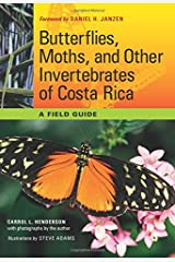 Butterflies, Moths, and Other Invertebrates of Costa Rica: A Field Guide (The Corrie Herring Hooks Series) Paperback