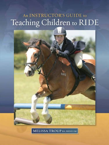 An Instructor's Guide to Teaching Children to Ride (Horse Riding Lessons)