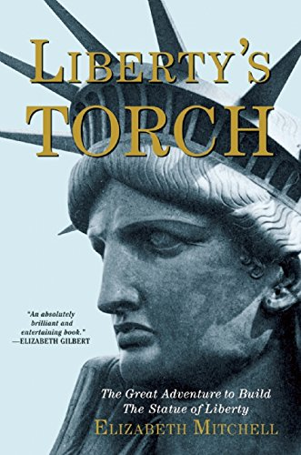 Pdf History Liberty's Torch: The Great Adventure to Build the Statue of Liberty