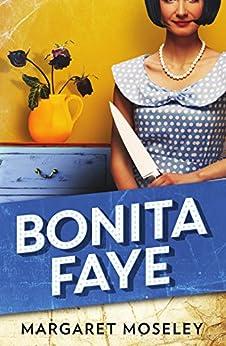 Bonita Faye by [Moseley, Margaret]