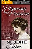 Planning on Passion: A Gilded Age Romance (Miss Pierce's Protégées Book 1)
