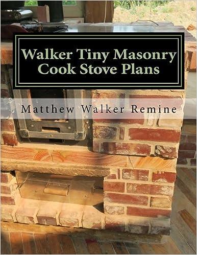 Walker tiny masonry cook stove plans build your own super efficient walker tiny masonry cook stove plans build your own super efficient wood cook stove matthew walker remine 9781979962629 amazon books fandeluxe Gallery