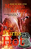 Fire Burns Hot (An FBI/Romance Thriller Book 5)
