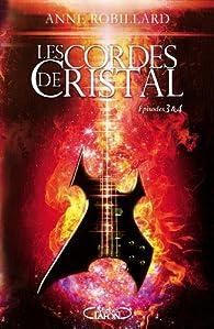 Les Cordes de cristal Episodes 3 & 4 par Anne Robillard