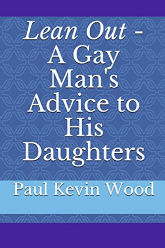 Lean Out - A Gay Man's Advice to His Daughters
