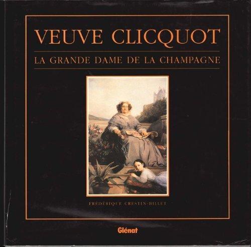 Veuve Clicquot: La Grande Dame De La Champagne by Frederique Crestin-Billet (Grande Dame Champagne)