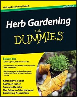 Beau Herb Gardening For Dummies: Karan Davis Cutler, Kathleen Fisher, Suzanne  DeJohn, National Gardening Association: 9780470617786: Amazon.com: Books