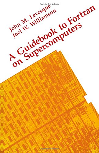 A Guidebook to Fortran on Supercomputers