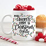 Funny Coffee Mug | My Favorite Color is Christmas Lights | Microwave Dishwasher Safe Holiday Cup