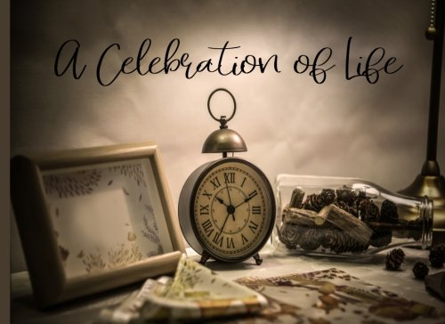 Download A Celebration of Life: Funeral Guest Book In Loving Memory Condolence Book Memorial Service Family Church (Volume 1) ebook