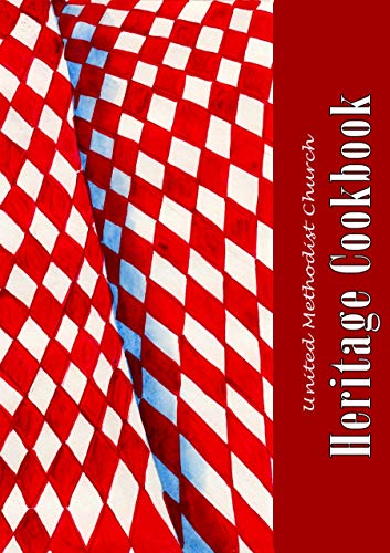 United Methodist Church Heritage Cookbook: Recipes from Bonners Ferry Idaho members by [Congration, Bonners Ferry UMC]