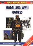 Modelling WWII Figures (Modelling Manuals, Band 9)