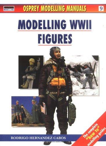 Modelling WWII Figures (Osprey Modelling Manual Series, 9)