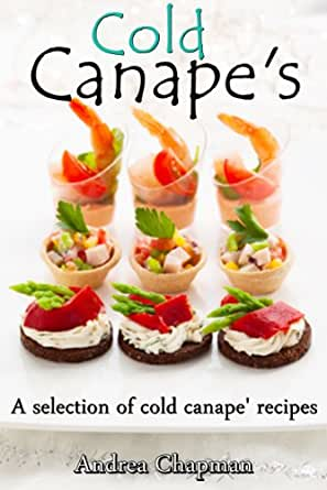 cold canapes kindle edition by andrea chapman cookbooks