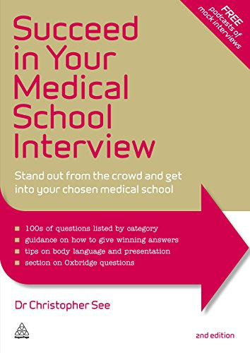 Succeed in Your Medical School Interview: Stand Out from the Crowd and Get into Your Chosen Medical School Pdf