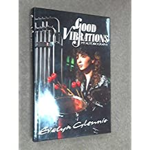 Good Vibrations: My Autobiography by Evelyn Glennie (1990-05-03)