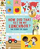 img - for How Did That Get in My Lunchbox?: The Story of Food (Exploring the Everyday) book / textbook / text book