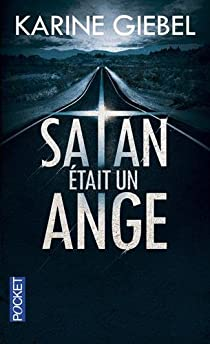 Satan était un ange de Karine Giebel - Editions Pocket