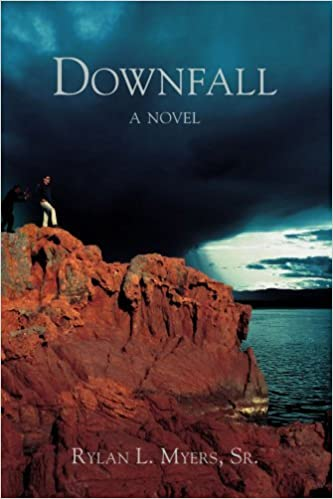 Book DOWNFALL by Rylan Myers Sr. (2006-05-17)