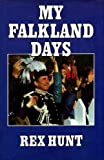 Front cover for the book My Falkland Days by Rex Hunt