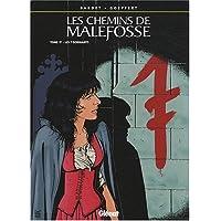 CHEMINS DE MALEFOSSE (LES) T.17 : LES 7 DORMANTS