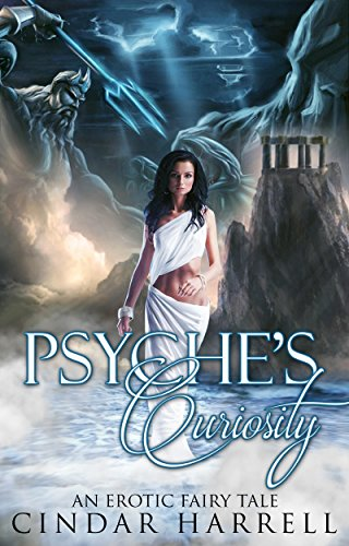 Psyche's Curiosity: Psyche and Eros (An Erotic Fairy Tale Book 1)