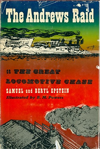 The Andrews Raid: or The Great Locomotive Chase