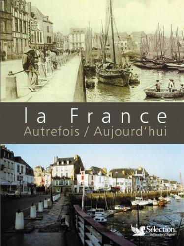 La France : Autrefois - aujourd'hui