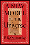 A New Model of the Universe, P. D. Ouspensky and Reginald Merton, 1614274037