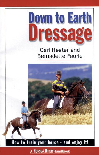 Down to Earth Dressage: How to Train Your Horse and Enjoy It