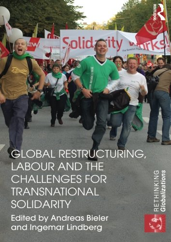 Global Restructuring, Labour and the Challenges for Transnational Solidarity (Rethinking Globalizations)