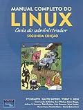 img - for Manual Completo do Linux: Guia do Administrador book / textbook / text book