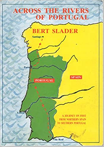 Map Of Northern Portugal And Spain.Across The Rivers Of Portugal A Journey On Foot From Northern Spain