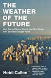 The Weather of the Future, Heidi Cullen, 006172694X
